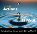 Small Actions Ripple Change